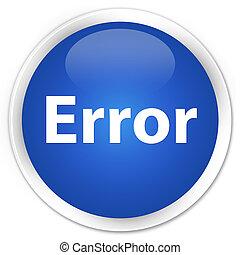 Error premium blue round button