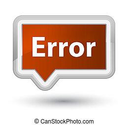 Error prime brown banner button