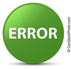 Error soft green round button