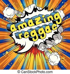 erstaunlich, reggae