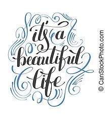 es, mano, positivo, vida hermosa, cartel, tipografía, letras