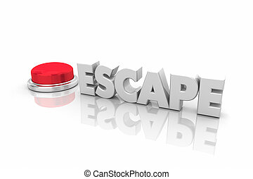 Escape Round Red Button Get Out Now Safety Word 3d Illustration