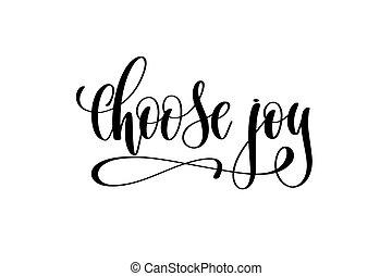 escolher, alegria, mão, lettering, inscrição, positivo, citação
