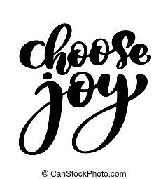 escolher, alegria, mão, lettering, inscrição, positivo, citação, motivational, e, inspirational, cartaz, caligrafia, texto, vetorial, ilustração, isolado, branco, ilustração