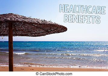 escrita, nota, mostrando, cuidados de saúde, benefits., negócio, foto, showcasing, aquilo, é, seguro, que, coberturas, a, médico, despesas, azul, areia praia, mensagem, idéia, guarda-sol, água, céu, natural, paisagem.