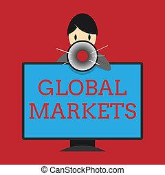 escrita, nota, mostrando, global, markets., negócio, foto, showcasing, negociar, bens, e, serviços, em, tudo, a, países, de, mundo