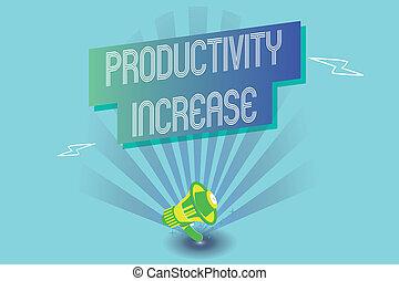 escrita, nota, mostrando, produtividade, increase., negócio, foto, showcasing, adquira, mais, coisas, feito, saída, por, unidade, de, produto, entrada