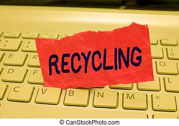 escrita, nota, mostrando, recycling., negócio, foto, showcasing, convertendo, desperdício, em, reutilizável, material, proteger, a, meio ambiente