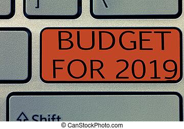 escritura, nota, actuación, presupuesto, para, 2019., empresa / negocio, foto, showcasing, un, escrito, estimates, de, ingresos, y, gasto, para, 2019
