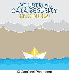 escritura, texto, escritura, industrial, seguridad de datos, engineer., concepto, significado, tecnología, red, sistema, ingeniería, onda, pesado, nubes, y, barco de papel, vista marina, escena, foto, blanco, copia, space.