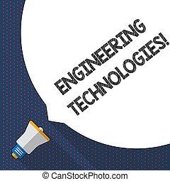 escritura, texto, escritura, ingeniería, technologies., concepto, significado, aplicación, de, científico, y, ingeniería, conocimiento, inmenso, blanco, burbuja de discurso blanca, occupying, mitad, de, pantalla, y, pequeño, megaphone.