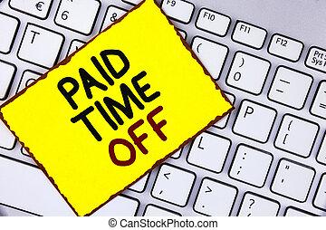 escritura, texto, pagado, tiempo, saliendo., concepto, significado, vacaciones, con, lleno, pago, toma, vacaciones, descansar, curación, escrito, en, nota pegajosa amarilla, papel, colocado, en, el, laptop.