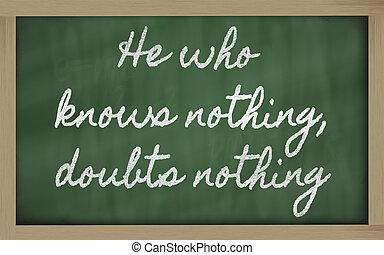 escrituras, sabe, pizarra, -, dudas, nada, nada, escritura, él