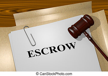 Escrow - legal concept - 3D illustration of 'ESCROW' title...