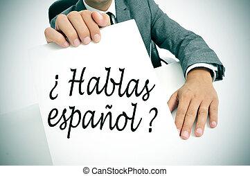 espanol?, spanish?, escrito, español, hablas, usted, hablar