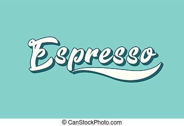 espresso hand written word text for typography design