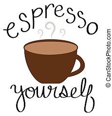 Espresso Yourself Coffee