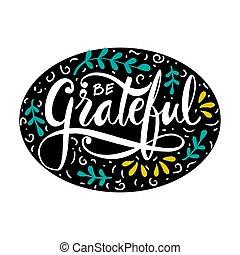 essere, concept., grato, mano, slogan, lettering.