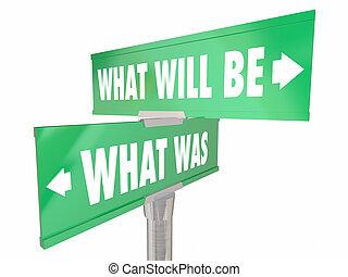 essere, cosa, modo, due, passato, volontà, 2, parole, segni, avanti, progresso, futuro, era, strada