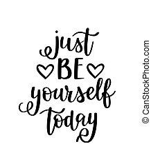 essere, giusto, iscrizione, citazione, motivazionale, te stesso, vettore, inspirational, oggi