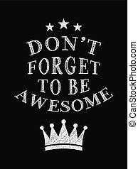 essere, poster., dimenticare, non faccia, citazione, motivazionale, gesso, awesome., calligrafia, style.
