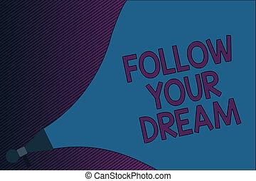 essere, vita, dream., pista, testo, esposizione, segno, vivere, mete, volere, foto, concettuale, seguire, lei, custodire, tuo