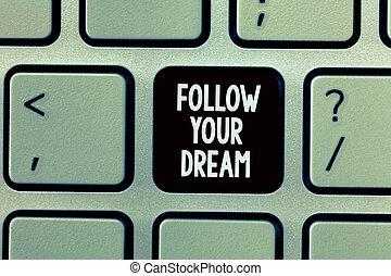 essere, vita, dream., tuo, pista, testo, significato, scrittura, vivere, concetto, mete, volere, seguire, lei, custodire, scrittura