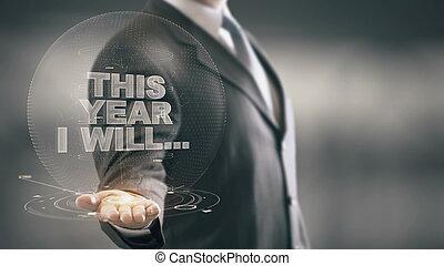 esto, mano, voluntad, hombre de negocios, tenencia, año, nuevo, tecnologías