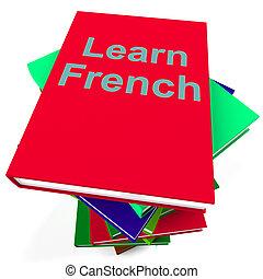 estudiar, libro, idioma francés, aprender