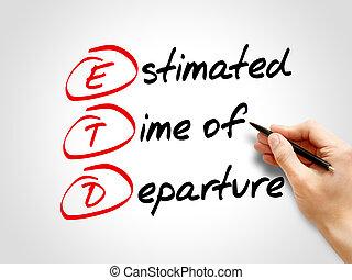 ETD - Estimated Time of Departure, acronym business concept