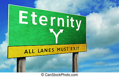 eternity road sign - Road sign that leads to eternity