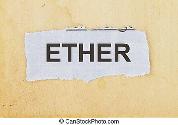 Ether newspaper cutout in an old paper background concept