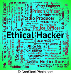 Ethical Hacker Represents Contract Out And Career - Ethical...
