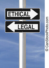 Ethical or Legal - Conceptual one way signs on ethics and ...