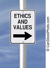 Ethics and Values - A modified one way street sign on Ethics...