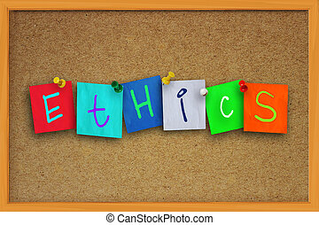 Ethics Concept - The word Ethics written on sticky colored...