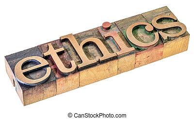 ethics word  in letterpress wood type