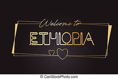 Ethiopia Welcome to Golden text Neon Lettering Typography Vector Illustration.