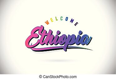 Ethiopia Welcome To Word Text with Creative Purple Pink Handwritten Font and Swoosh Shape Design Vector.
