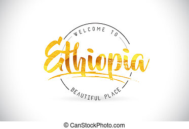 Ethiopia Welcome To Word Text with Handwritten Font and Golden Texture Design.