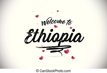 Ethiopia Welcome To Word Text with Handwritten Font and Pink Heart Shape Design.