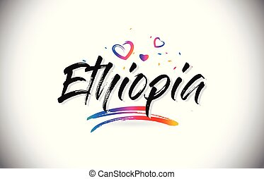Ethiopia Welcome To Word Text with Love Hearts and Creative Handwritten Font Design Vector.