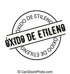 ethylene oxide stamp in spanish - ethylene oxide black stamp...