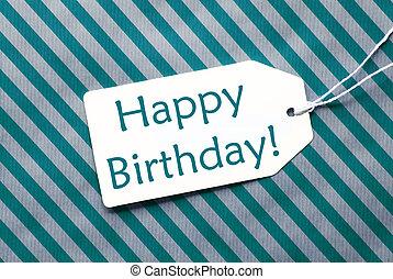 etiqueta, en, turquesa, papelde envolver, texto, feliz cumpleaños