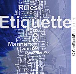 Etiquette background concept - Background concept wordcloud...