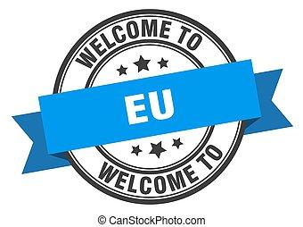 EU - eu stamp. welcome to eu blue sign