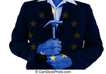 EU flag on business man hold hammer with his hand