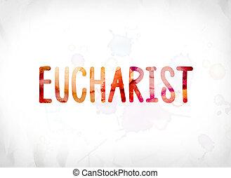 eucharistie, concept, peint, aquarelle, mot, art