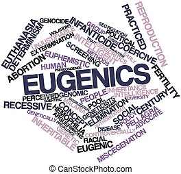 Eugenics - Abstract word cloud for Eugenics with related...
