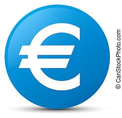 Euro sign icon cyan blue round button